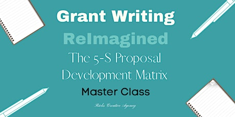 Grant Writing Reimagined - The 5S  Proposal Development Matrix Master Class tickets