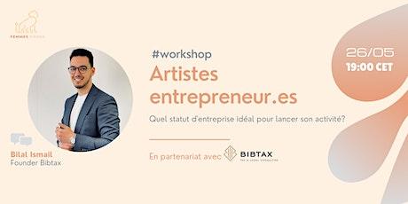Artiste entrepreneur.e: Quel statut d'entreprise avoir? billets