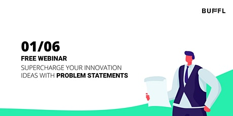 Supercharge your innovation ideas with problem statements tickets