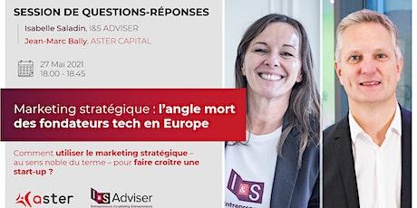 Marketing stratégique : l'angle mort des fondateurs tech en Europe billets