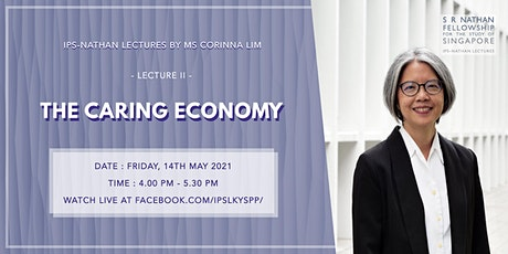 IPS-Nathan Lecture II by Ms Corinna Lim — The Caring Economy tickets