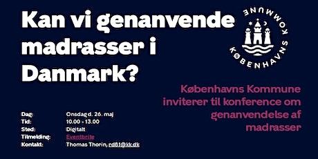 Kan vi genanvende madrasser i Danmark? tickets