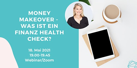 Money Makeover - Was ist ein Finanz Health Check? Tickets
