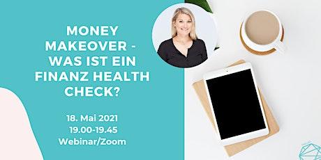 Money Makeover - Was ist ein Finanz Health Check? Tickets