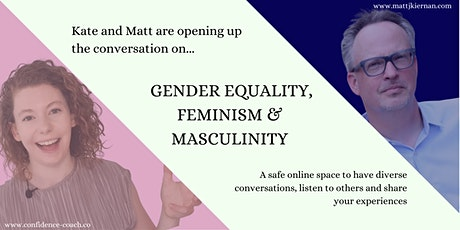 Opening up the conversation on gender equality, feminism & masculinity tickets