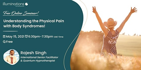 Spiritual Saturdays: Understanding the Physical Pain with Body Syndromes! tickets