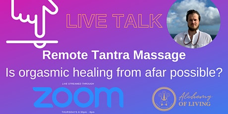 Live Talk: Remote Tantra Massage - Is Orgasmic Healing from Afar Possible? tickets