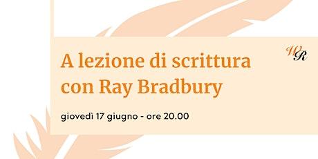 A lezione di scrittura con Ray Bradbury biglietti