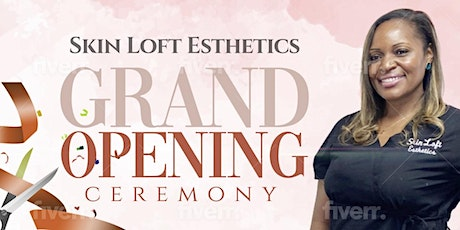 Grand Opening for Skin Loft Esthetics tickets