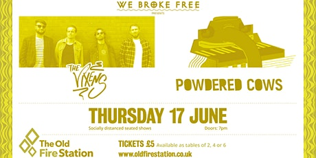 We Broke Free presents The Vixens & Powdered Cows tickets