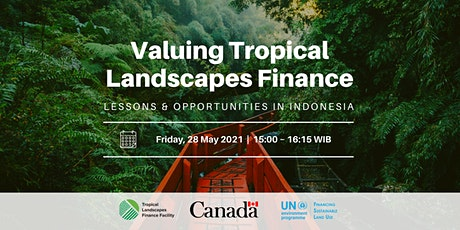 Valuing Tropical Landscapes Finance: Lessons & opportunities from Indonesia tickets