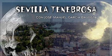 Sevilla Tenebrosa entradas