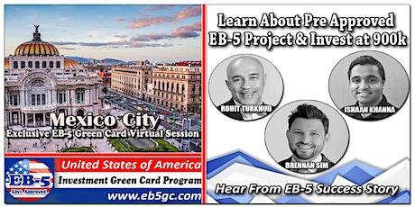Mexico City EB-5 American Green Card Virtual Market Series tickets
