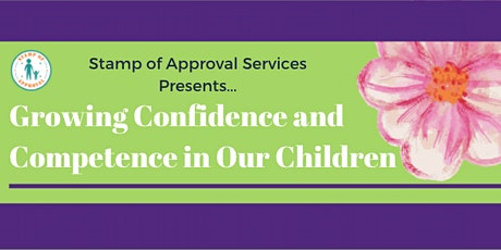 Copy of Growing Confidence  and Competence in  Our Children tickets
