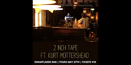 Australian acoustic live ft. 2 Inch Tape and Kurt Mottershead tickets