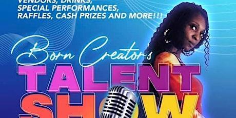 Born Creator's Talent Show tickets