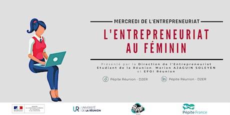 Mercredi de l'entrepreneuriat : L'entrepreneuriat au féminin billets