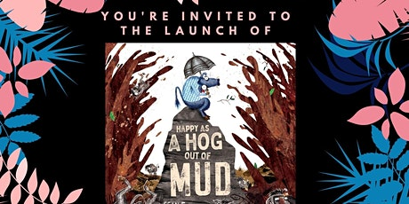 Book Launch — Happy As A Hog Out Of Mud tickets