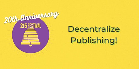 Decentralize Publishing! tickets