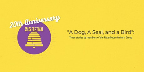 """A Dog, A Seal, and a Bird"": 3 stories by the Rittenhouse Writers Group tickets"