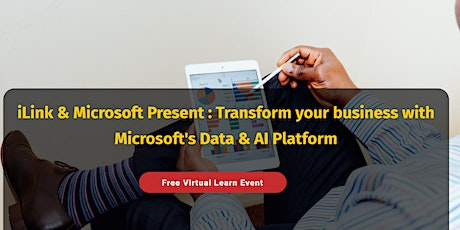 Microsoft & iLink Present: Transform your business with DATA & AI Platforms Tickets
