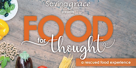 Food for Thought- A Rescued Food Experience (join us virtually) tickets