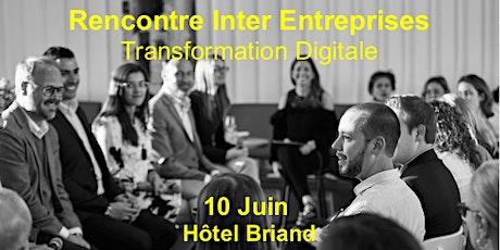 Présentiel - Rencontre Inter Entreprises - Transformation Digitale tickets