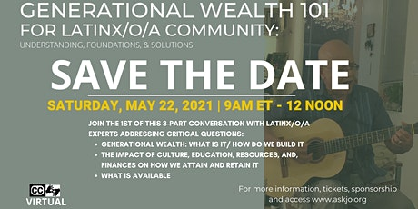 Generational Wealth Building 101 For Latina/o/x Community tickets