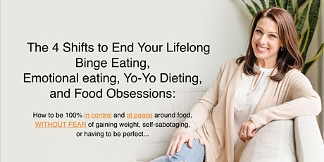 Heal Your Lifelong Binge Eating and Lifelong Dieting [FREE ONLINE EVENT] tickets