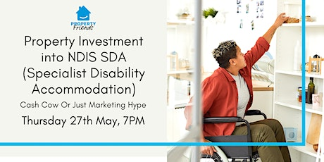 Property Investment into NDIS SDA : Cash Cow Or Just Marketing Hype? tickets