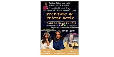 RETIRO DE MUJERES- A LLEGADO TU LUZ - PASTORA ESTHER tickets
