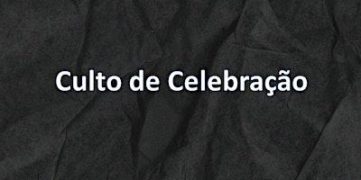 Culto de Celebração // 09/05/2021 - 10:30h - CEI