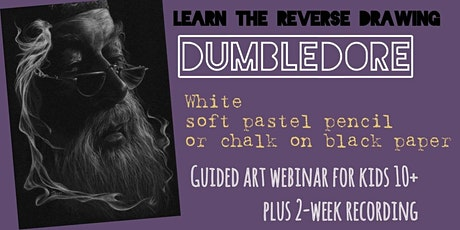 Learn the Reverse Drawing - Dumbledore - Art Webinar for Children 10+ tickets