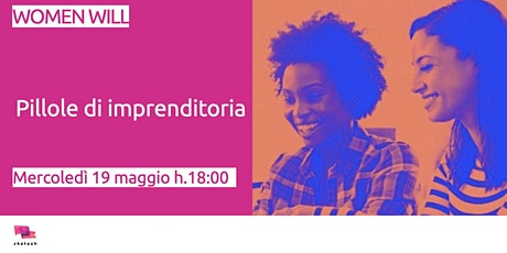 Women Will - Pillole di imprenditoria tickets