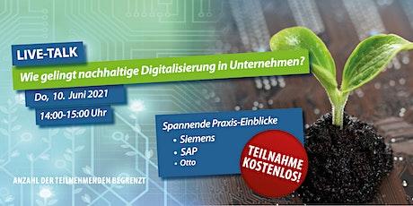 Wie gelingt nachhaltige Digitalisierung in Unternehmen? Tickets