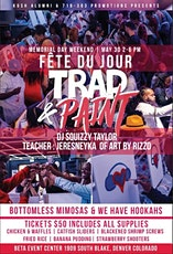 DENVER'S PREMIER TRAP & PAINT (FÊTE DU JOUR) MEMORIAL DAY WEEKEND tickets