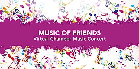 Music of Friends - Virtual Chamber Music Concert tickets