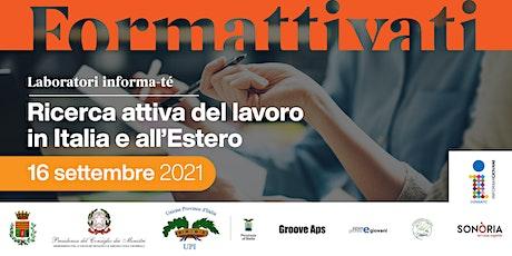 Informa-té:  ricerca attiva del lavoro in Italia e all'Estero biglietti