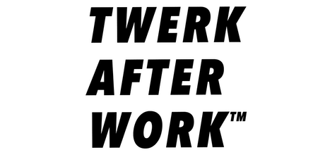 MAY ONLINE SESSIONS for #TwerkAfterWork  Beginner Dance Fitness tickets