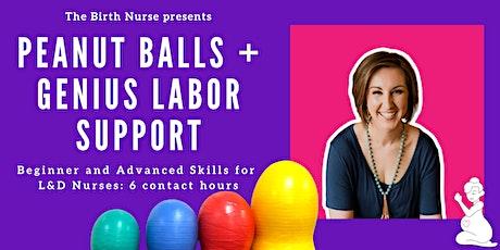 Peanut Balls and Genius Labor Support Skills for L&D Nurses Tickets