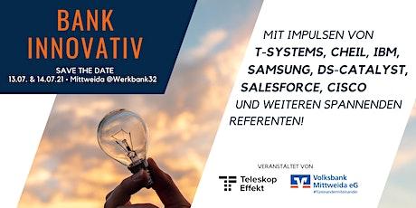 Bank Innovativ Tag | 13. & 14. Juli 2021 @ Werkbank32 in Mittweida Tickets