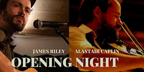 Opening night - Live music with Alastair Caplin & James Riley tickets