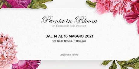 Peonia In Bloom - Art and Decoration negli antichi Orti - 2021 biglietti