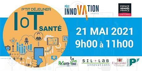 IOT SANTE - Petit déjeuner à la Cité Entrepreneuriale de Saintes tickets