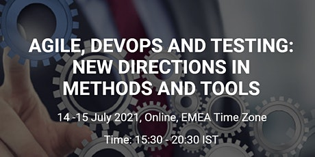 Agile, DevOps and Testing: New Directions in Methods and Tools tickets