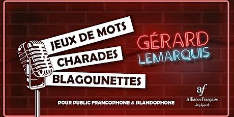 Jeux de mots, charades et blagounettes par Gérard Lemarquis tickets