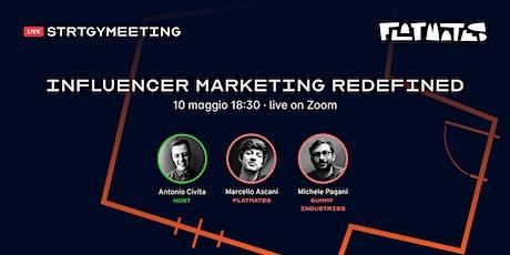 STRTGY Meeting. Influencer Marketing Redefined con Flatmates biglietti