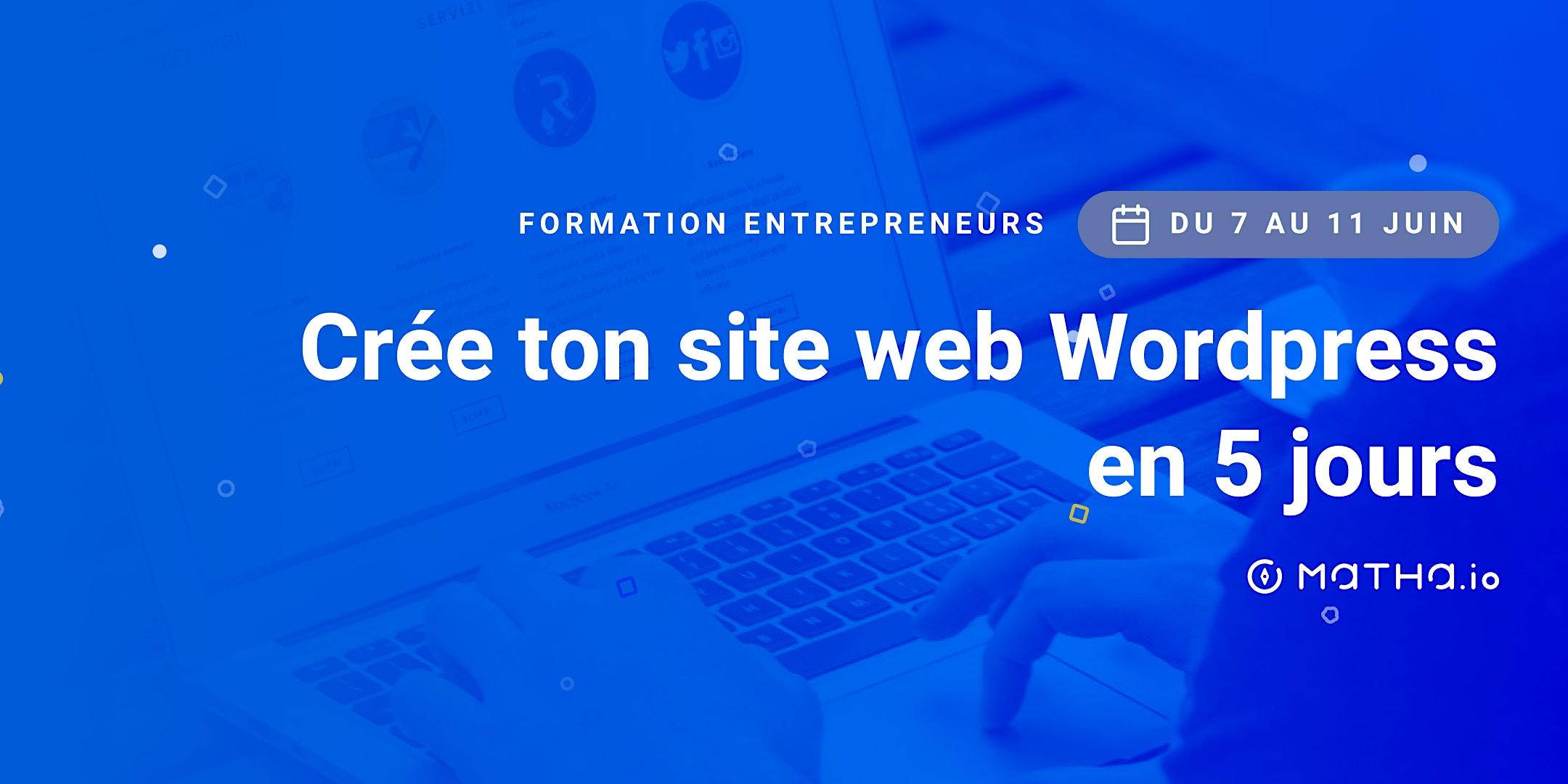 [FORMATION] Crée ton site en 5 jours sur Wordpress (juin)