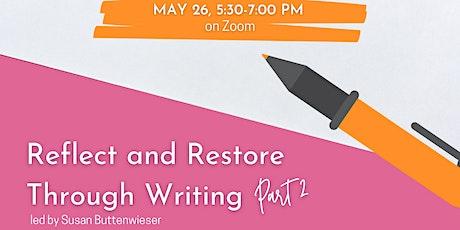 Reflect & Restore Through Writing - Part 2 tickets