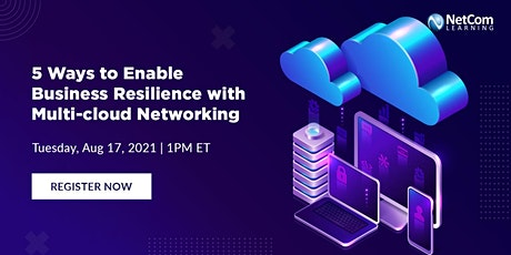 Webinar - 5 Ways to Enable Business Resilience with Multi-cloud Networking tickets